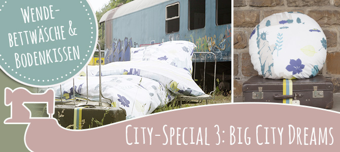Dream a little dream of me … wir träumen von der großen Reise :: City-Special No 3 :: Wendebettwäsche und Bodenkissen