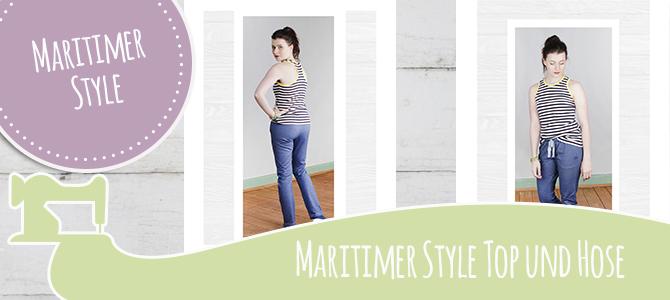 Maritimer Style – DIY – Streifentop Lea und Freizeit Hose Lottie
